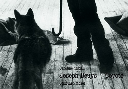 Joseph Beuys: Coyote: Tisdall, Carolilne