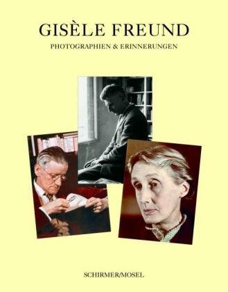Gisèle Freund: Photographien & Erinnerungen
