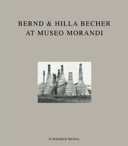 9783829604062: Bernd & Hilla Becher at Museo Morandi /Anglais/Allemand/Italien