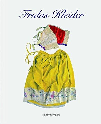 Fridas Kleider Gebundene Ausgabe von Frida Kahlo: Frida Kahlo (Illustrator),
