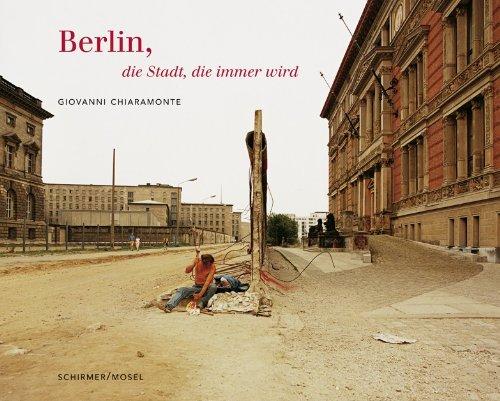 Berlin, die Stadt, die immer wird (9783829604109) by Giovanni CHIARAMONTE