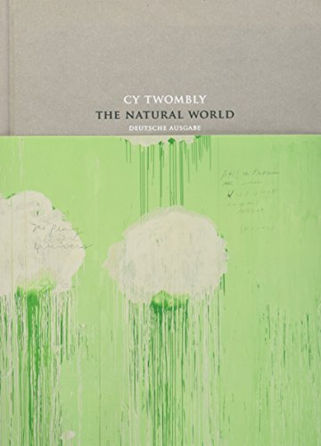 9783829604161: Cy Twombly: The Natural World