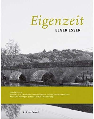 Elger Esser - Eigenzeit: Elger Esser