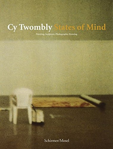 9783829604376: Cy Twombly: States of Mind (German Edition)