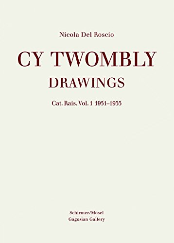 9783829604857: Cy Twombly: Drawings. Cat. Rais. Vol 1 1951 - 1955