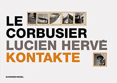 Le Corbusier / Lucien Hervé: Kontakte: Le Corbusier