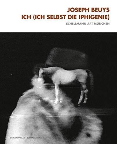 9783829605496: Joseph Beuys: Ich (Ich Selbst Die Iphigenie)