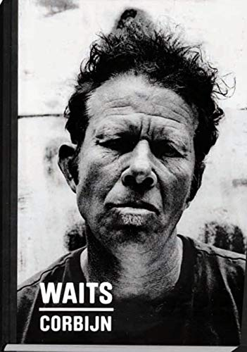 Waits/Corbijn Anton Corbijn and Jim Jarmusch