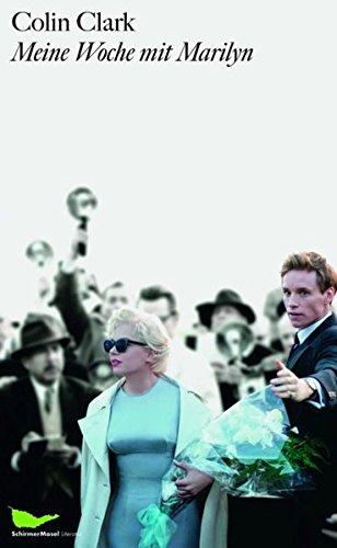 Meine Woche mit Marilyn : Eine wahre Geschichte - Colin Clark