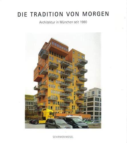 Die Tradition von morgen: Architektur in München