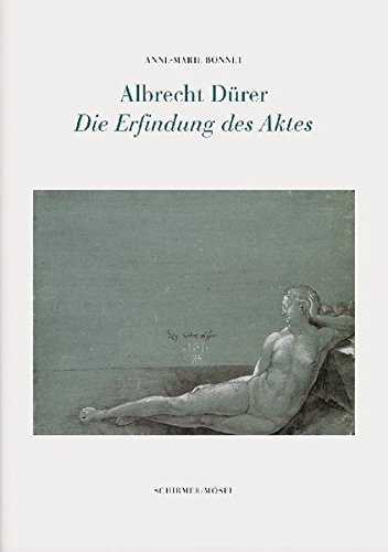 Albrecht Durer - Die Erfindung DES Aktes (German Edition): Albrecht Durer