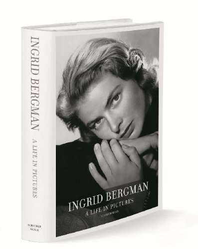 9783829606608: Ingrid Bergman: a Life in Pictures 1915-1982: Stockholm, Berlin, Hollywood, Rome, New York, Paris, London