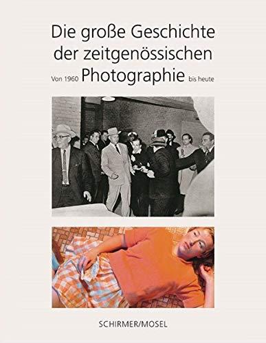 Die große Geschichte der zeitgenössischen Photographie. Von 1960 bis heute.: Hg. Quentin...