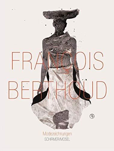 9783829607315: François Berthoud: Modezeichnungen