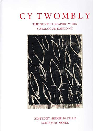 9783829608251: Cy Twombly: Catalogue Raisonné of Printed Graphic Work