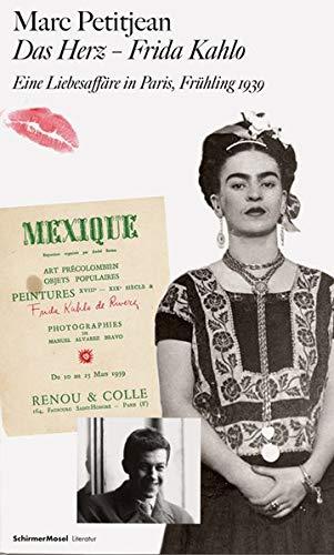 Das Herz - Frida Kahlo : Eine Liebesaffäre in Paris, Frühling 1939 - Frida Kahlo