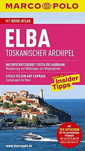 9783829704038: Elba: Toskanischer Archipel. Mit Reiseatlas. Reisen mit Insider-Tipps