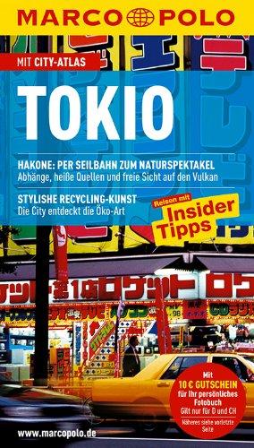 9783829705707: Tokio: Reisen mit Insider-Tipps. Mit City-Atlas. Hakone: Per Seilbahn zum Naturspektabel: Abhänge, heiße Quellen und freie Sicht auf den Vulkan. ... Die City entdeckt die Öko-Art