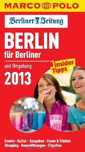 9783829709309: MARCO POLO Cityguide Berlin für Berliner 13: und Umgebung. Events, Kultur, Ausgehen, Essen & Trinken, Shopping, Neueröffnungen, Cityatlas