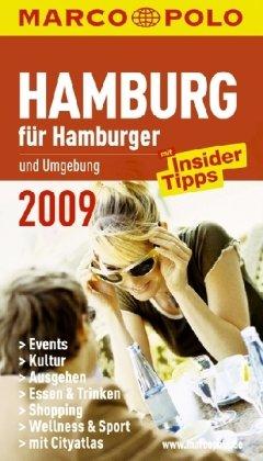 9783829709750: Hamburg für Hamburger und Umgebung 2009: Mit Insider-Tipps. Events, Kultur, Ausgehen, Shopping, Essen & Trinken, Wellness & Sport. Cityatlas