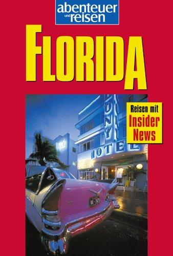 9783829715034: Florida. abenteuer und reisen.