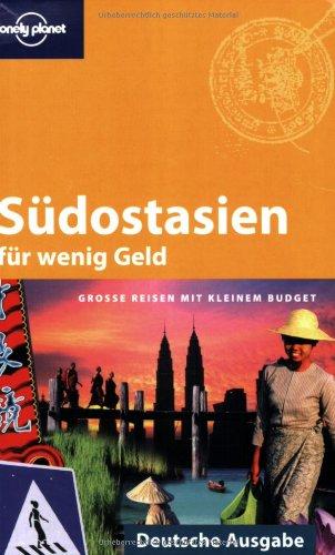 9783829716260: S�dostasien f�r wenig Geld: Grosse Reisen mit kleinem Budget