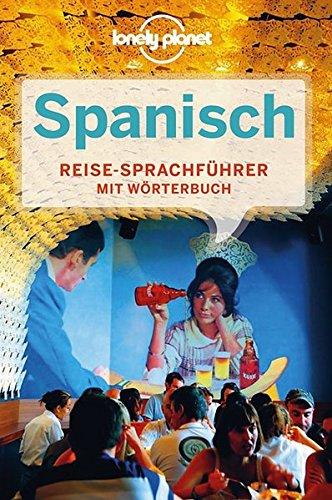 9783829716956: Lonely Planet Sprachführer Spanisch: Mit Wörterbuch Deutsch - Spanisch /Spanisch - Deutsch