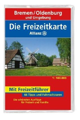 9783829717052: Die Freizeitkarte Allianz Bremen / Oldenburg und Umgebung 1 : 100 000: 66 Tipps und Fahrradtouren. Die schönsten Ausflüge für Freizeit und Familie