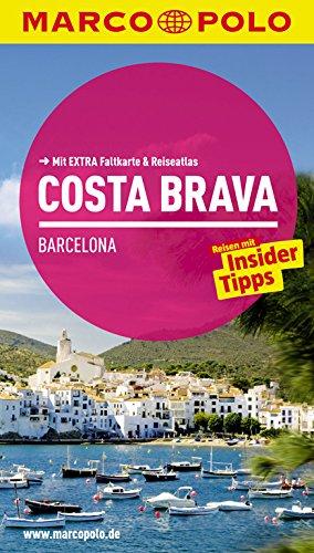 9783829724357: MARCO POLO Reiseführer Costa Brava, Barcelona: Reisen mit Insider-Tipps. Mit EXTRA Faltkarte & Reiseatlas
