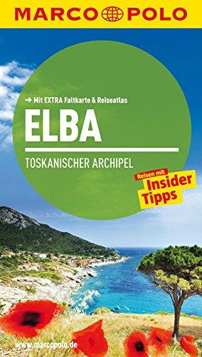 9783829724500: MARCO POLO Reiseführer Elba, Toskanischer Archipel: Reisen mit Insider-Tipps. Mit EXTRA Faltkarte & Cityatlas