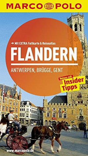 9783829724579: MARCO POLO Reiseführer Flandern, Antwerpen, Brügge, Gent: Reisen mit Insider-Tipps. Mit EXTRA Faltkarte & Reiseatlas