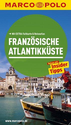 9783829724630: MARCO POLO Reiseführer Französische Atlantikküste: Reisen mit Insider-Tipps. Mit EXTRA Faltkarte & Reiseatlas