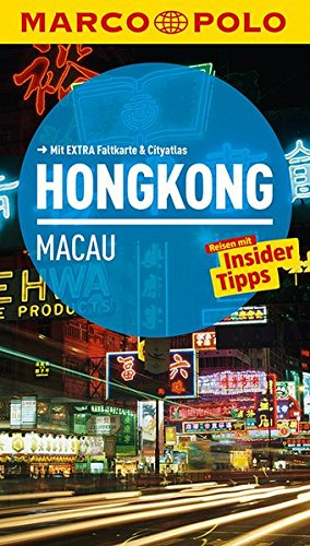 9783829724746: MARCO POLO Reiseführer Hongkong, Macau: Reisen mit Insider-Tipps. Mit EXTRA Faltkarte & Reiseatlas