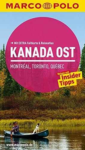 9783829724968: MARCO POLO Reiseführer Kanada Ost, Montreal, Toronto, Québec: Reisen mit Insider-Tipps. Mit EXTRA Faltkarte & Reiseatlas