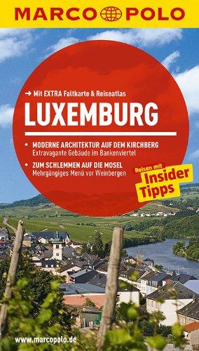 9783829725323: MARCO POLO Reisef�hrer Luxemburg: Reisen mit Insider-Tipps. Mit EXTRA Faltkarte & Reiseatlas