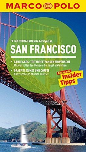 9783829725972: MARCO POLO Reiseführer San Francisco: Reisen mit Insider-Tipps. Mit EXTRA Faltkarte & Reiseatlas