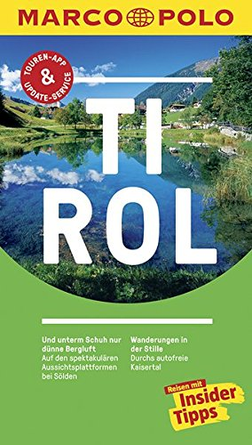 9783829729147: MARCO POLO Reiseführer Tirol: Reisen mit Insider-Tipps. Inkl. kostenloser Touren-App und Event & News