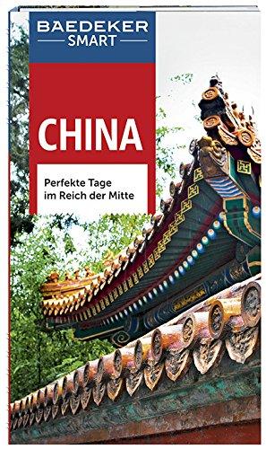 9783829733137: Baedeker SMART Reiseführer China: Perfekte Tage im Reich der Mitte