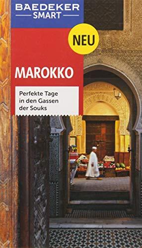 9783829733373: Baedeker SMART Reiseführer Marokko: Perfekte Tage in den Gassen der Souks