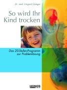 9783829906050: So wird Ihr Kind trocken: Das 20-Stufen-Programm zur Problemlösung