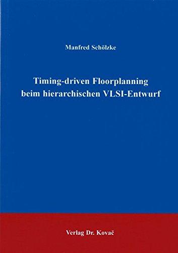 9783830000129: Timing-driven Foorplanning beim hierarchischen VLSI-Entwurf .