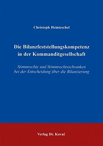 9783830001003: Die Bilanzfeststellungskompetenz in der Kommanditgesellschaft . Stimmrechte und Stimmrechtsschranken bei der Entscheidung über die Bilanzierung