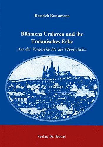 9783830001027: Böhmens Urslaven und ihr Trojanisches Erbe . Aus der Vorgeschichte der Premysliden