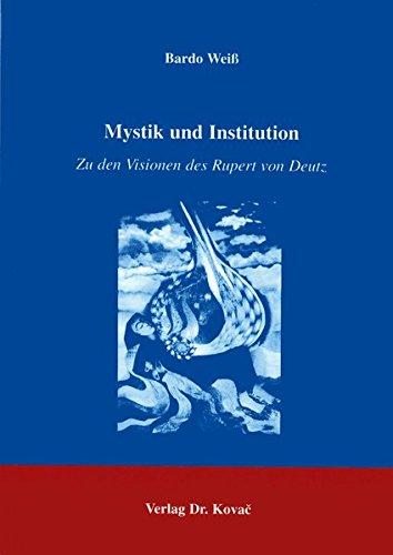 9783830001089: Mystikund Institutionen . Zu den Visionen Ruperts von Deutz