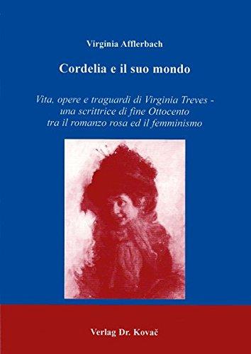 9783830002758: Cordelia e il suo mondo . Vita, opere e traguardi di Virginia Treves - una scrittrice di fine Ottocento tra il romanzo rosa ed il femminismo