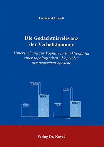 9783830003151: Die Ged�chtnisrelevanz der Verbalklammer . Untersuchung zur kognitiven Funktionalit�t einer topologischen Kapriole der deutschen Sprache (Livre en allemand)