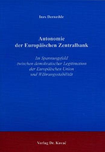 9783830005971: Autonomie der Europäischen Zentralbank. Im Spannungsfeld zwischen demokratischer Legitimation der Europäischen Union und Währungsstabilität. (Livre en allemand)