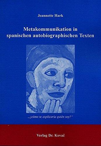9783830007890: Metakommunikation in spanischen autobiographischen Texten