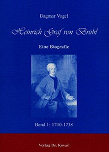 9783830008590: Heinrich Graf von Brühl. Eine Biografie: Band 1: 1700-1738