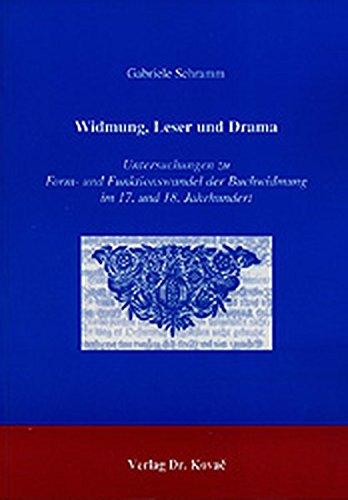 9783830008798: Widmung, Leser und Drama: Untersuchungen zu Form- und Funktionswandel der Buchwidmung im 17. und 18. Jahrhundert